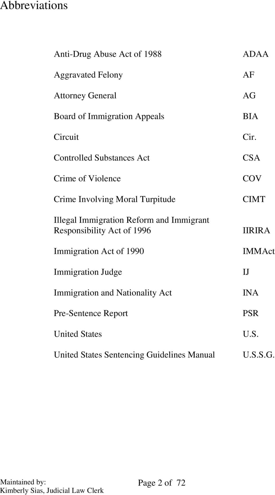 Responsibility Act of 1996 Immigration Act of 1990 Immigration Judge Immigration and Nationality Act Pre-Sentence Report