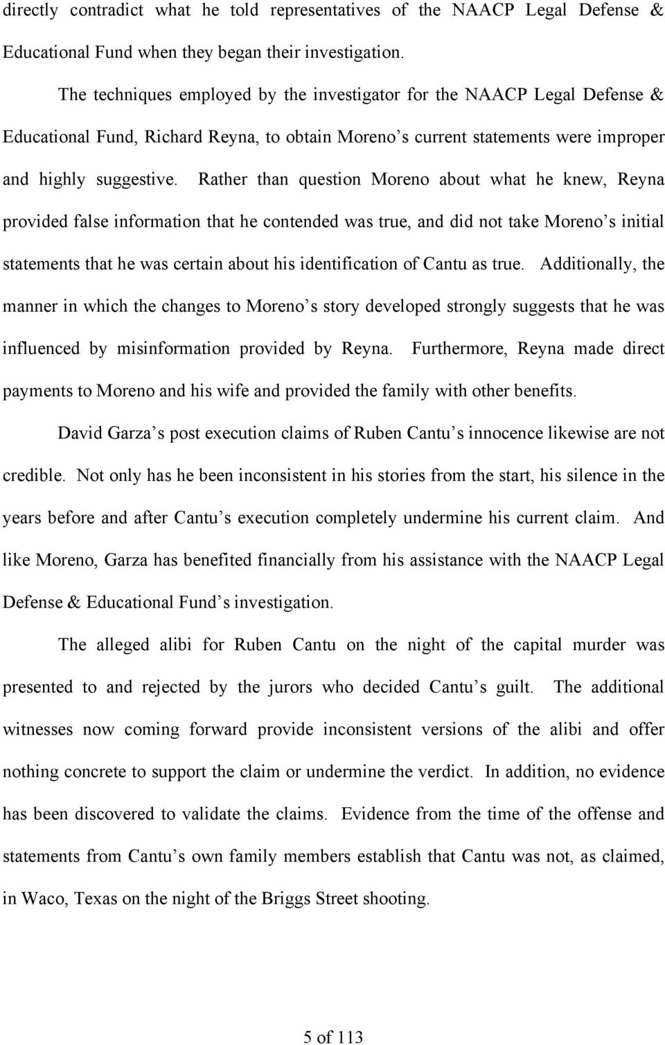 Rather than question Moreno about what he knew, Reyna provided false information that he contended was true, and did not take Moreno s initial statements that he was certain about his identification