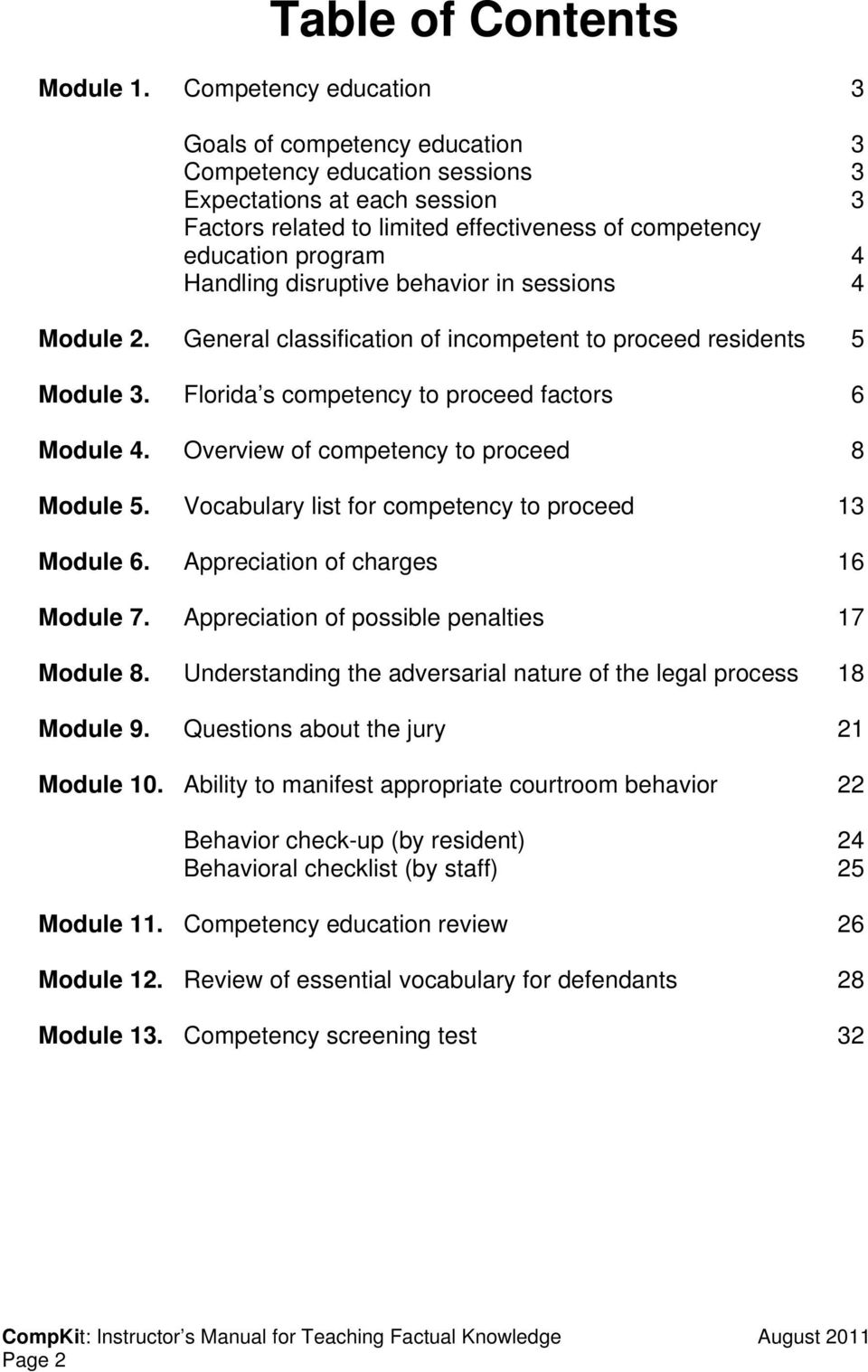 Handling disruptive behavior in sessions 4 Module 2. General classification of incompetent to proceed residents 5 Module 3. Florida s competency to proceed factors 6 Module 4.