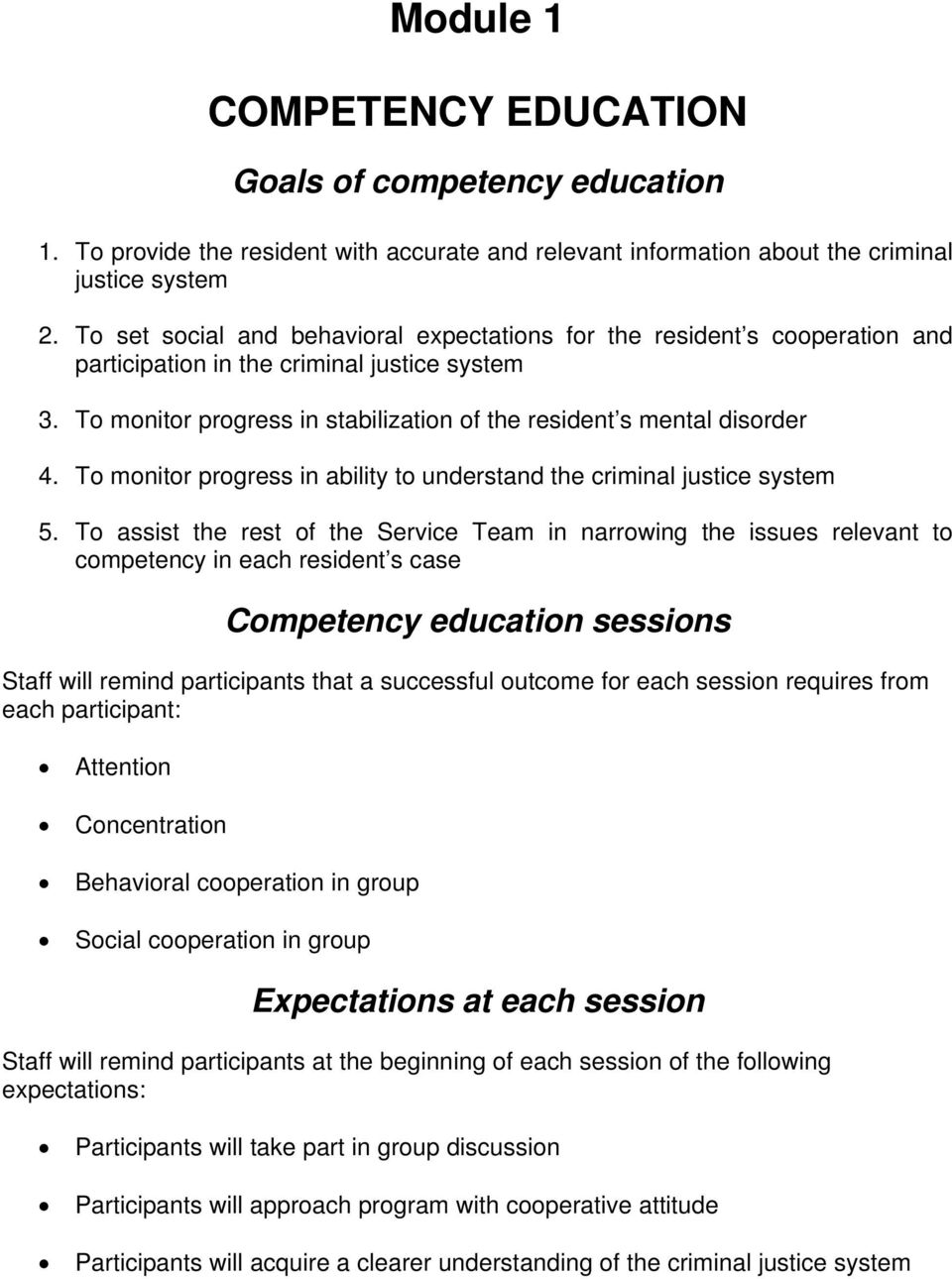 To monitor progress in ability to understand the criminal justice system 5.