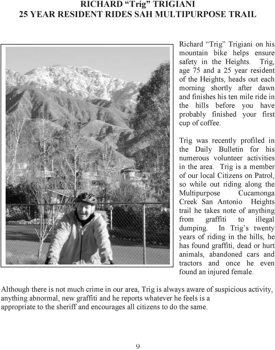 Trig was recently profiled in the Daily Bulletin for his numerous volunteer activities in the area.