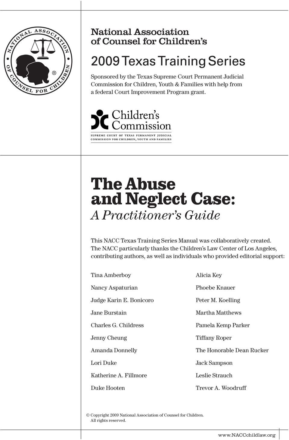 The NACC particularly thanks the Children s Law Center of Los Angeles, contributing authors, as well as individuals who provided editorial support: Tina Amberboy Nancy Aspaturian Judge Karin E.