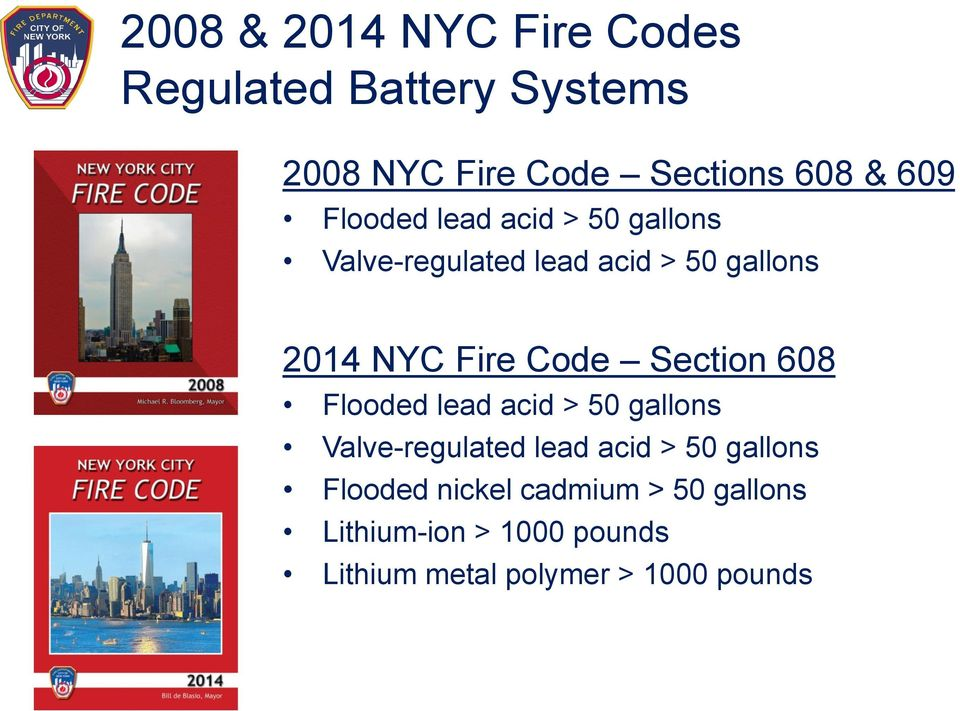 Code Section 608 Flooded lead acid > 50 gallons Valve-regulated lead acid > 50 gallons