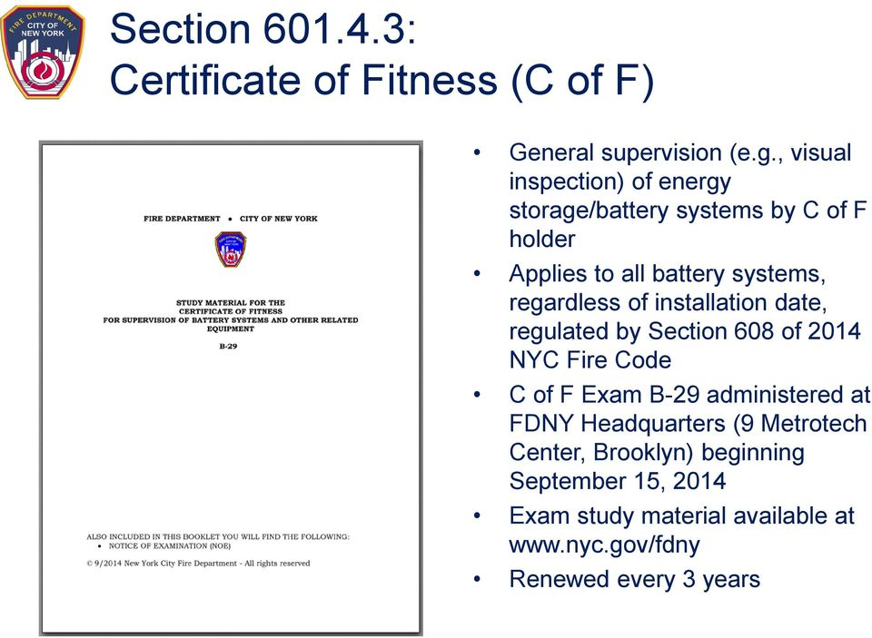 regardless of installation date, regulated by Section 608 of 2014 NYC Fire Code C of F Exam B-29 administered