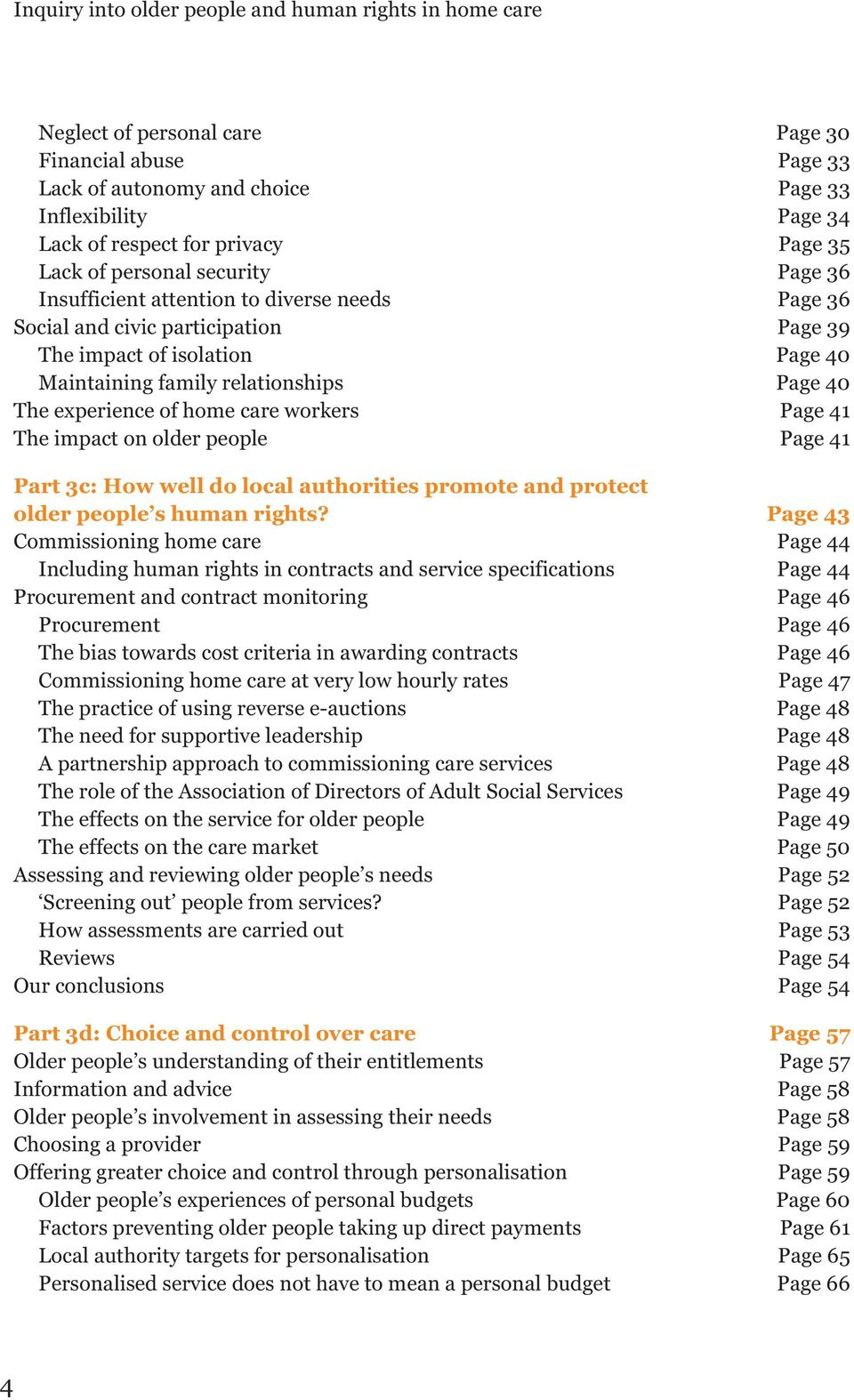 40 The experience of home care workers Page 41 The impact on older people Page 41 Part 3c: How well do local authorities promote and protect older people s human rights?