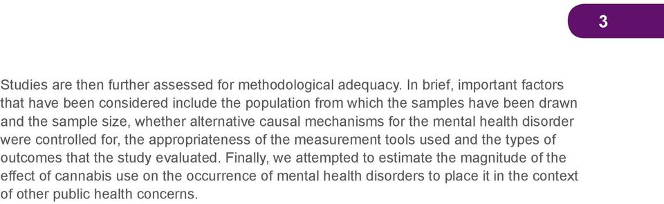 whether alternative causal mechanisms for the mental health disorder were controlled for, the appropriateness of the measurement tools used and