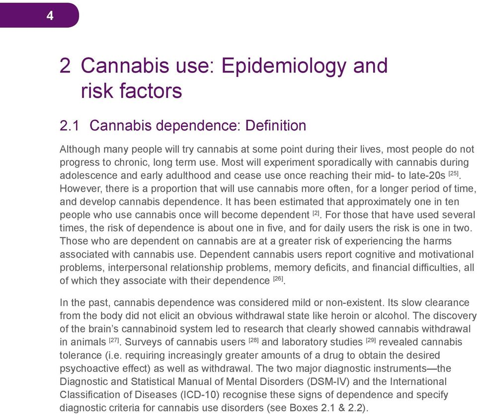 Most will experiment sporadically with cannabis during adolescence and early adulthood and cease use once reaching their mid- to late-20s [25].