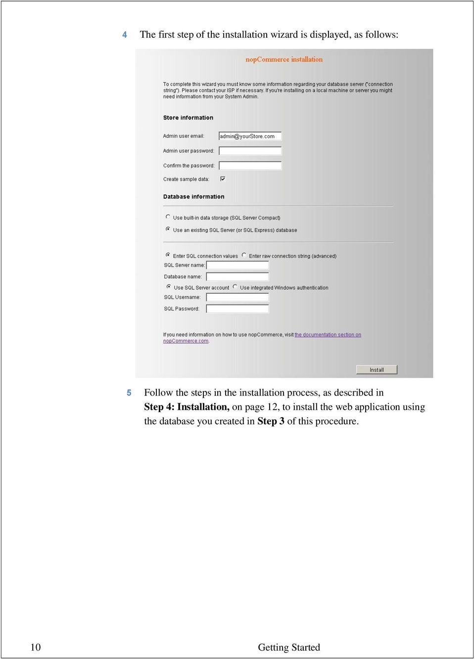4: Installation, on page 12, to install the web application using the