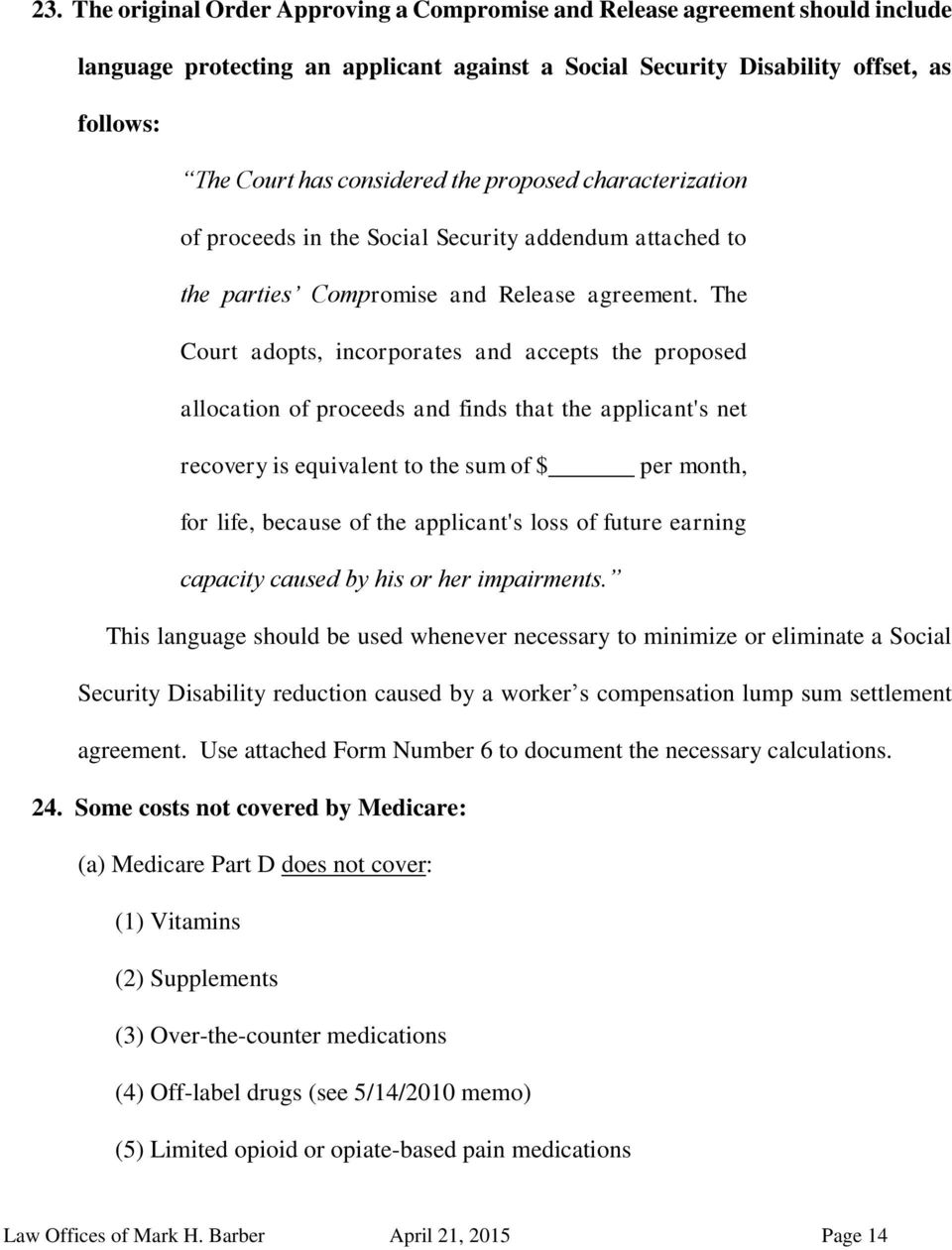The Court adopts, incorporates and accepts the proposed allocation of proceeds and finds that the applicant's net recovery is equivalent to the sum of $ per month, for life, because of the