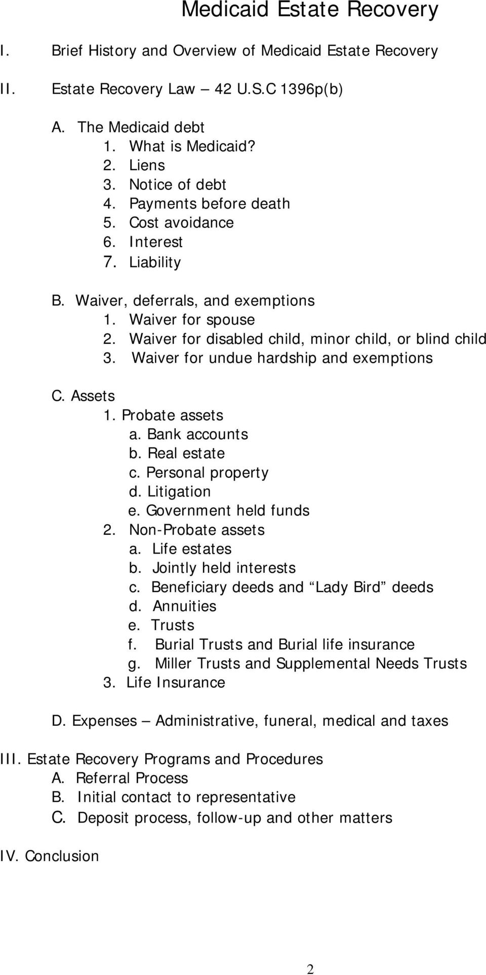 Waiver for undue hardship and exemptions C. Assets 1. Probate assets a. Bank accounts b. Real estate c. Personal property d. Litigation e. Government held funds 2. Non-Probate assets a.