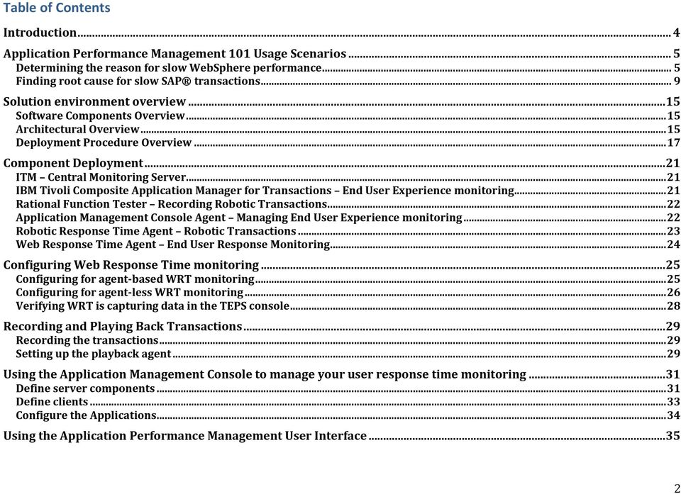 ..21 IBM Tivoli Composite Application Manager for Transactions End User Experience monitoring...21 Rational Function Tester Recording Robotic Transactions.