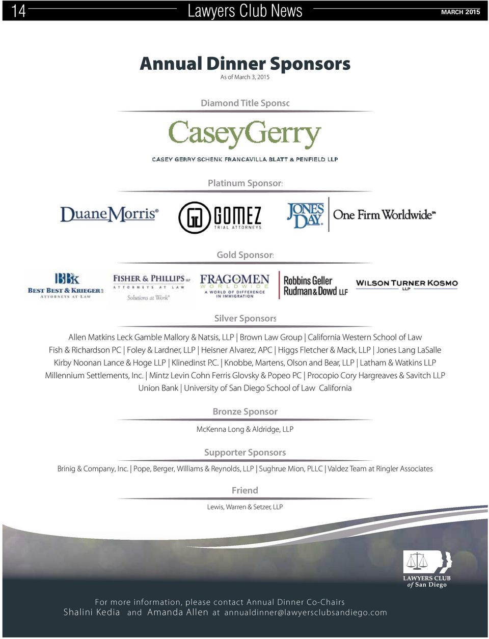 Mintz Levin Cohn Ferris Glovsky & Popeo PC Procopio Cory Hargreaves & Savitch LLP Union Bank University of San Diego School of Law California Bronze Sponsor McKenna Long & Aldridge, LLP Supporter