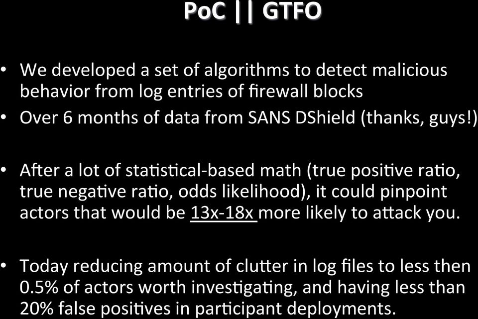 ) A]er a lot of sta2s2cal- based math (true posi2ve ra2o, true nega2ve ra2o, odds likelihood), it could pinpoint actors