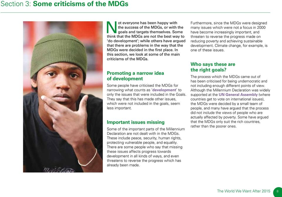 In this section, we look at some of the main criticisms of the MDGs.