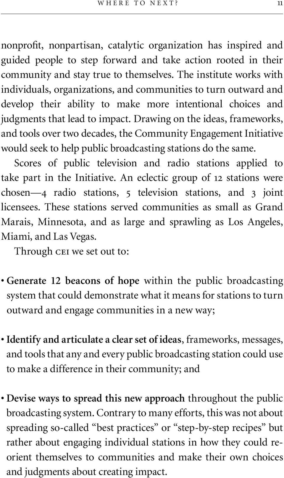 Drawing on the ideas, frameworks, and tools over two decades, the Community Engagement Initiative would seek to help public broadcasting stations do the same.