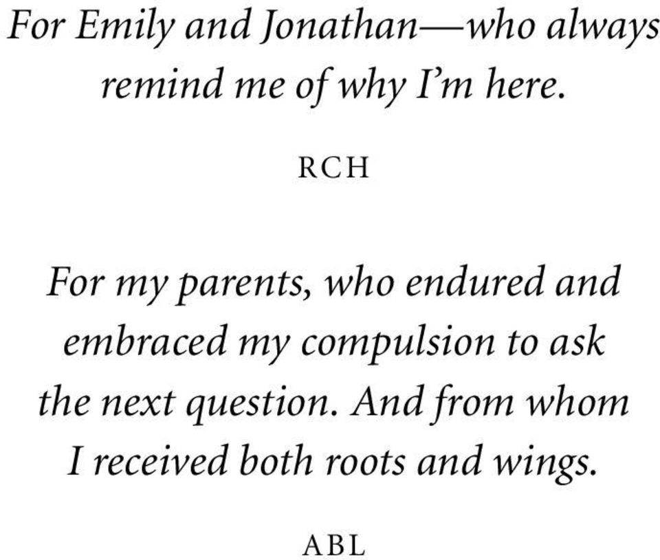 RCH For my parents, who endured and embraced my