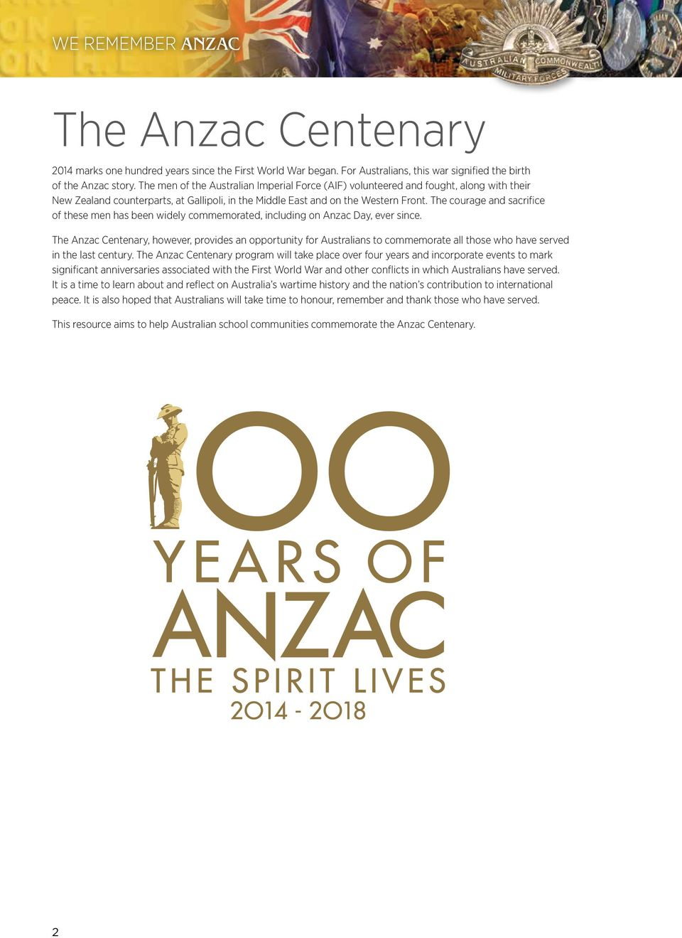 The courage and sacrifice of these men has been widely commemorated, including on Anzac Day, ever since.