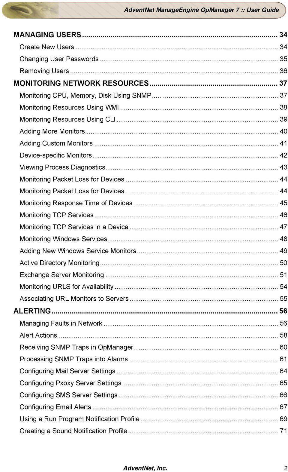 .. 43 Monitoring Packet Loss for Devices... 44 Monitoring Packet Loss for Devices... 44 Monitoring Response Time of Devices... 45 Monitoring TCP Services... 46 Monitoring TCP Services in a Device.