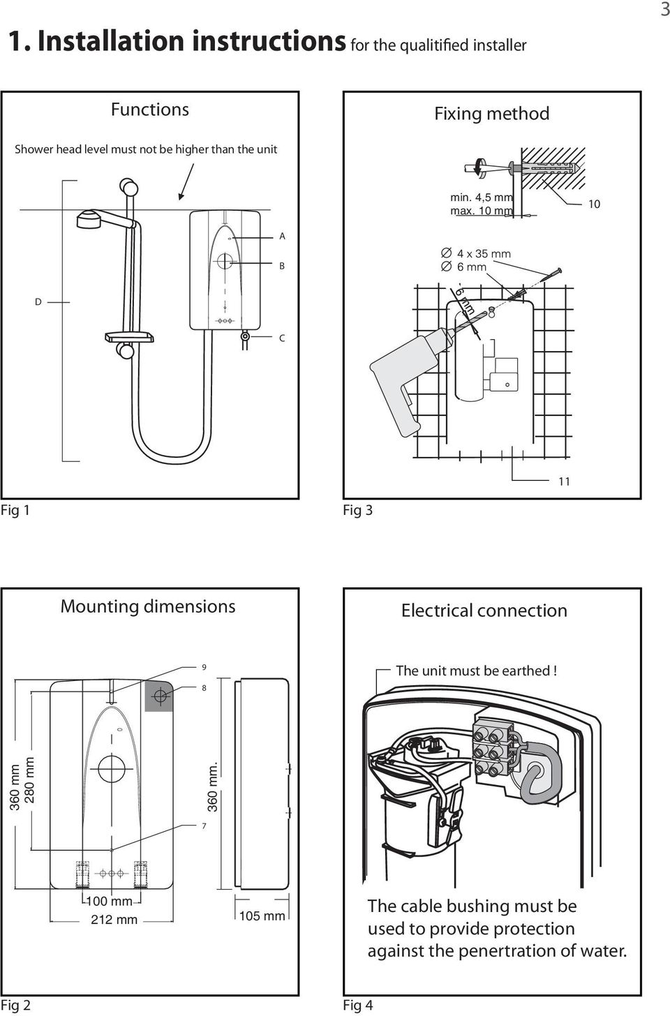 10 mm 10 A B D C 11 Fig 1 Fig 3 Mounting dimensions Electrical connection 9 8 The unit must be