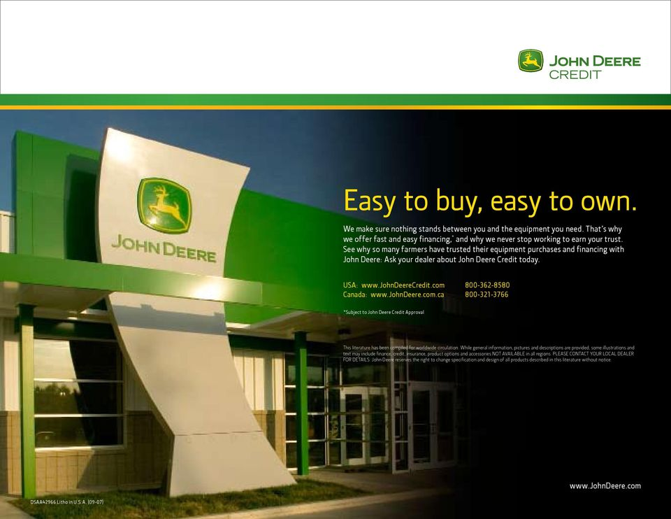 johndeere.com.ca 800-321-3766 *Subject to John Deere Credit Approval This literature has been compiled for worldwide circulation.