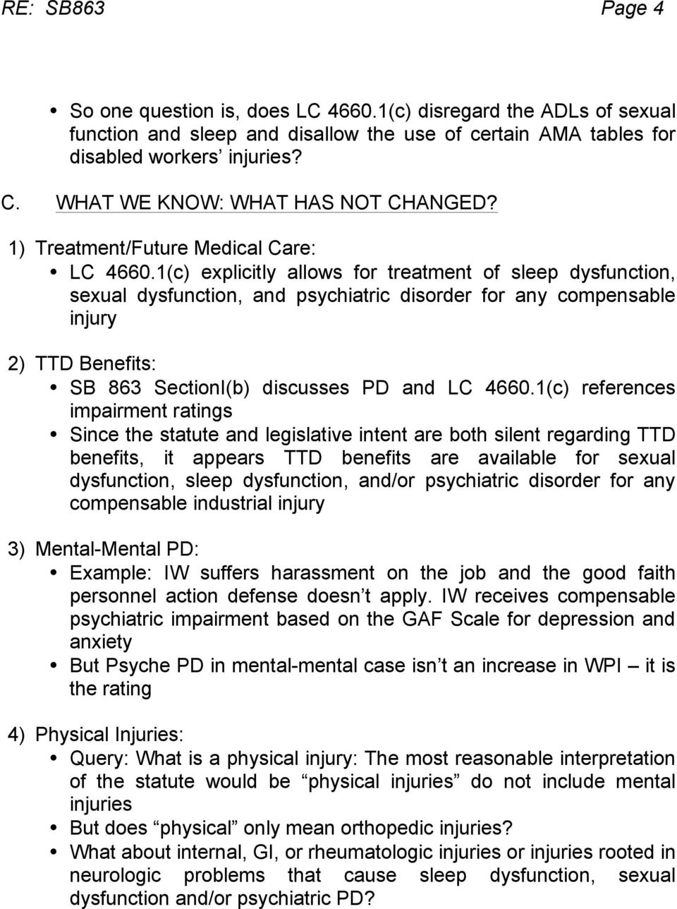 1(c) explicitly allows for treatment of sleep dysfunction, sexual dysfunction, and psychiatric disorder for any compensable injury 2) TTD Benefits: SB 863 SectionI(b) discusses PD and LC 4660.
