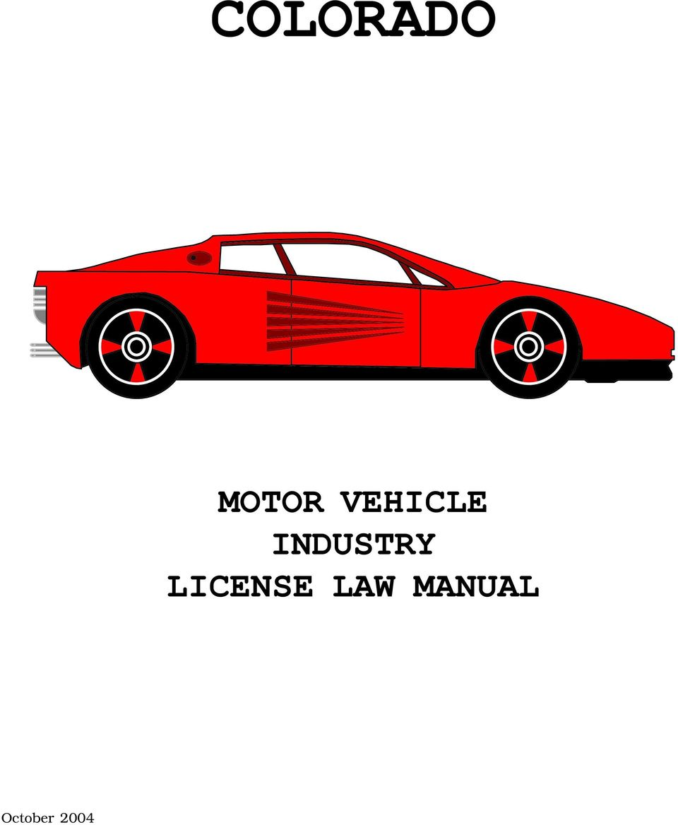 COLORADO MOTOR VEHICLE INDUSTRY LICENSE LAW MANUAL