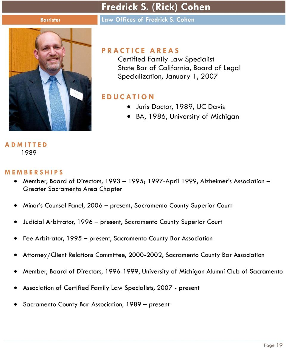 Directors, 1993 1995; 1997-April 1999, Alzheimer s Association Greater Sacramento Area Chapter Minor s Counsel Panel, 2006 present, Sacramento County Superior Court Judicial Arbitrator, 1996 present,