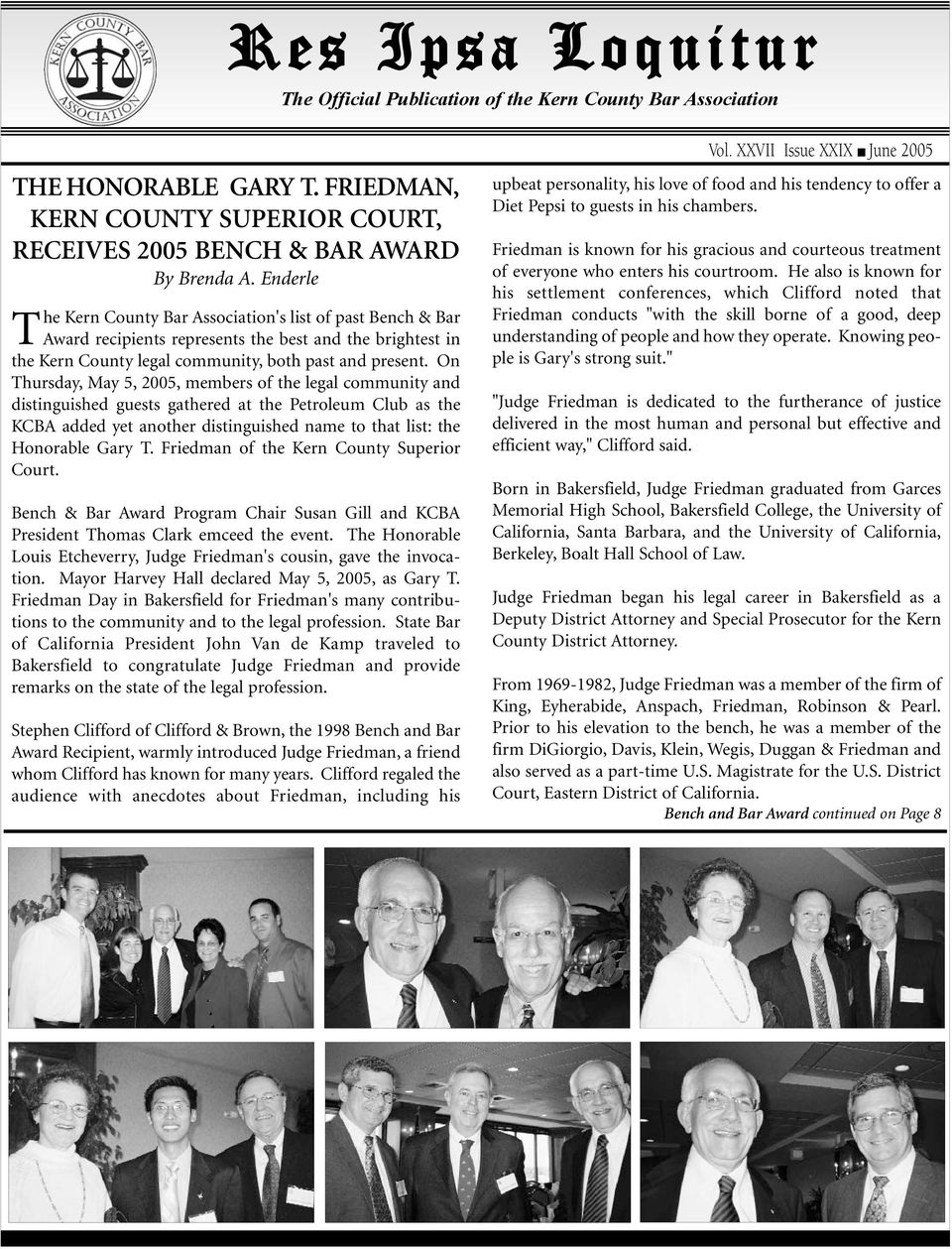 On Thursday, May 5, 2005, members of the legal community and distinguished guests gathered at the Petroleum Club as the KCBA added yet another distinguished name to that list: the Honorable Gary T.