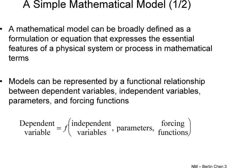 represented by a functional relationship between dependent variables, independent variables, parameters,