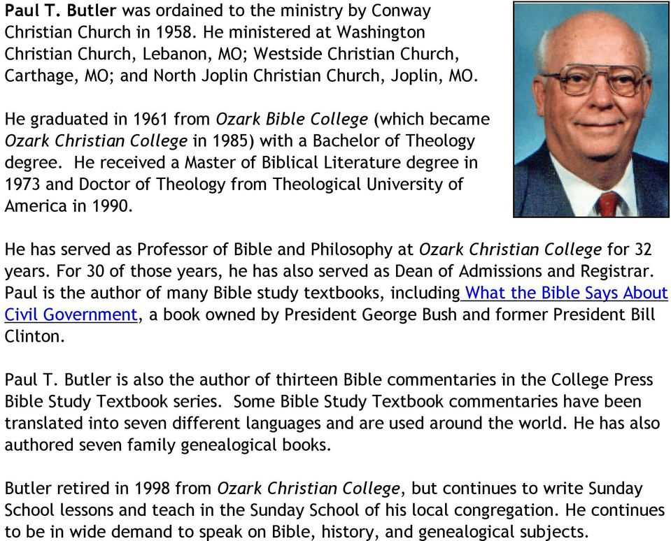 He graduated in 1961 from Ozark Bible College (which became Ozark Christian College in 1985) with a Bachelor of Theology degree.