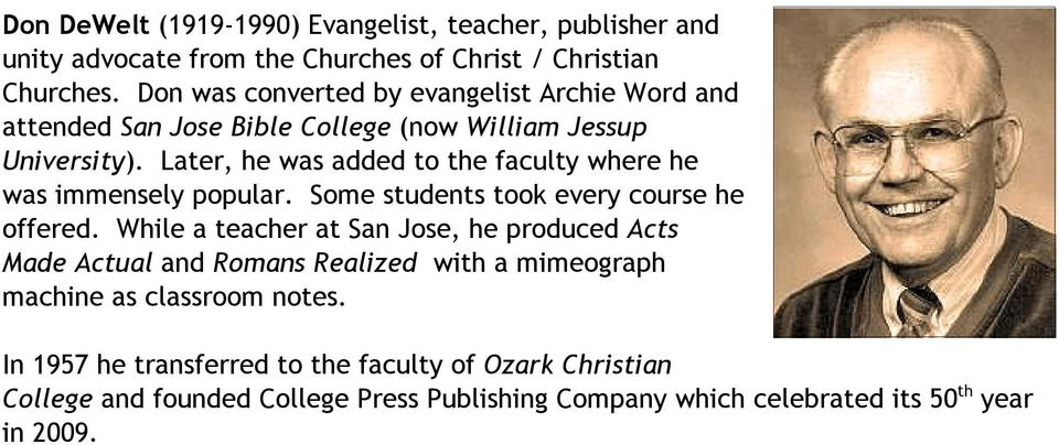 Later, he was added to the faculty where he was immensely popular. Some students took every course he offered.