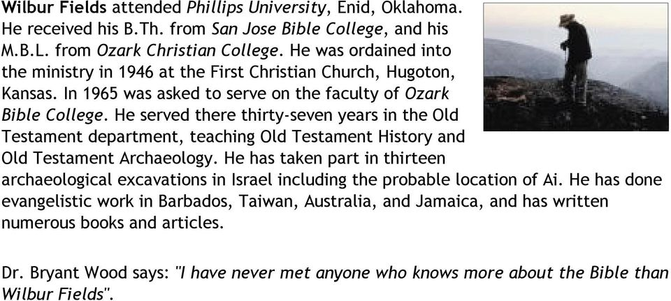He served there thirty-seven years in the Old Testament department, teaching Old Testament History and Old Testament Archaeology.