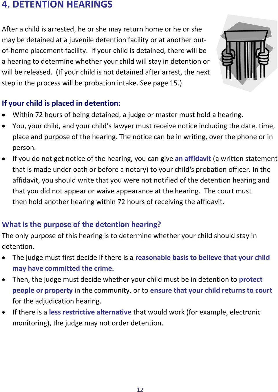 (If your child is not detained after arrest, the next step in the process will be probation intake. See page 15.
