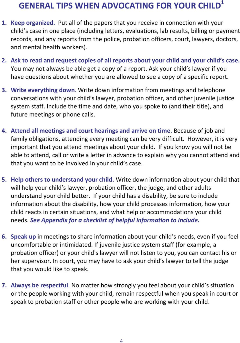 probation officers, court, lawyers, doctors, and mental health workers). 2. Ask to read and request copies of all reports about your child and your child s case.