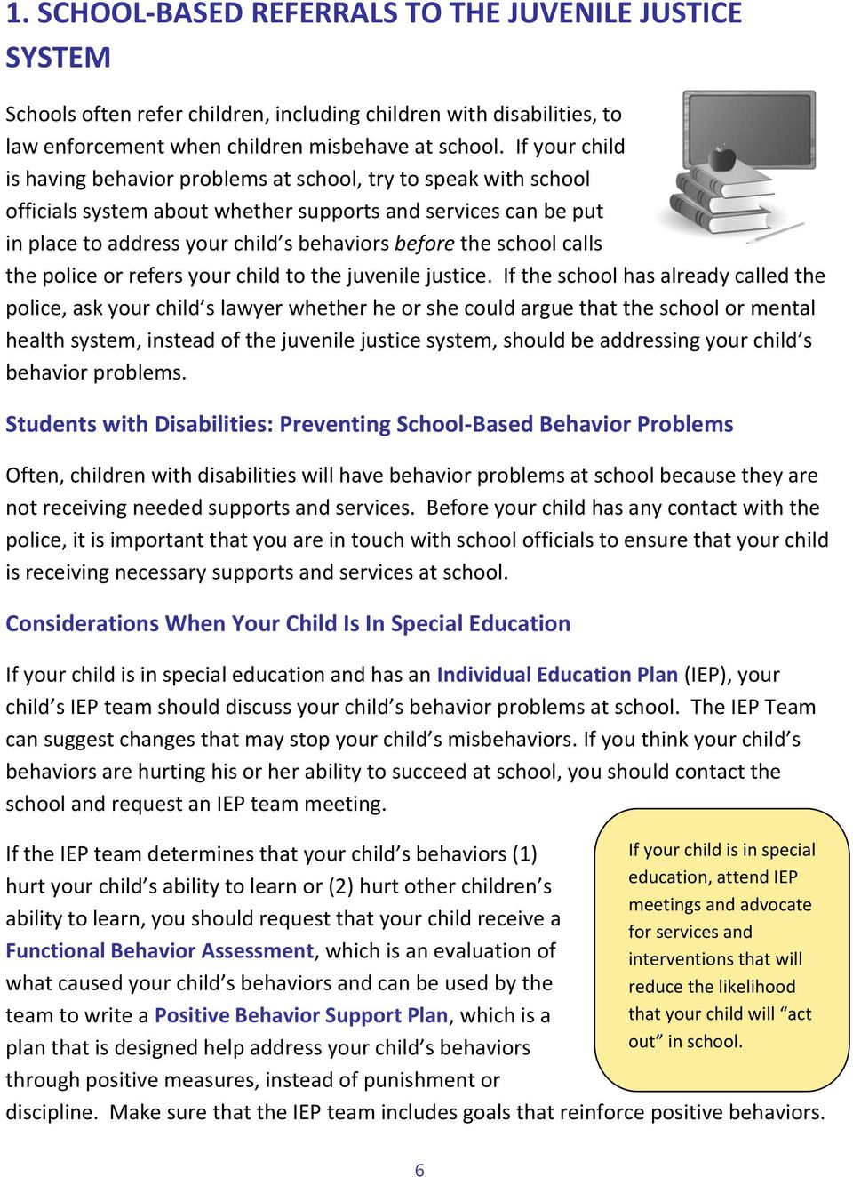 school calls the police or refers your child to the juvenile justice.