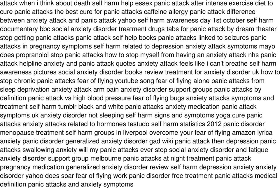 attacks panic attack self help books panic attacks linked to seizures panic attacks in pregnancy symptoms self harm related to depression anxiety attack symptoms mayo does propranolol stop panic