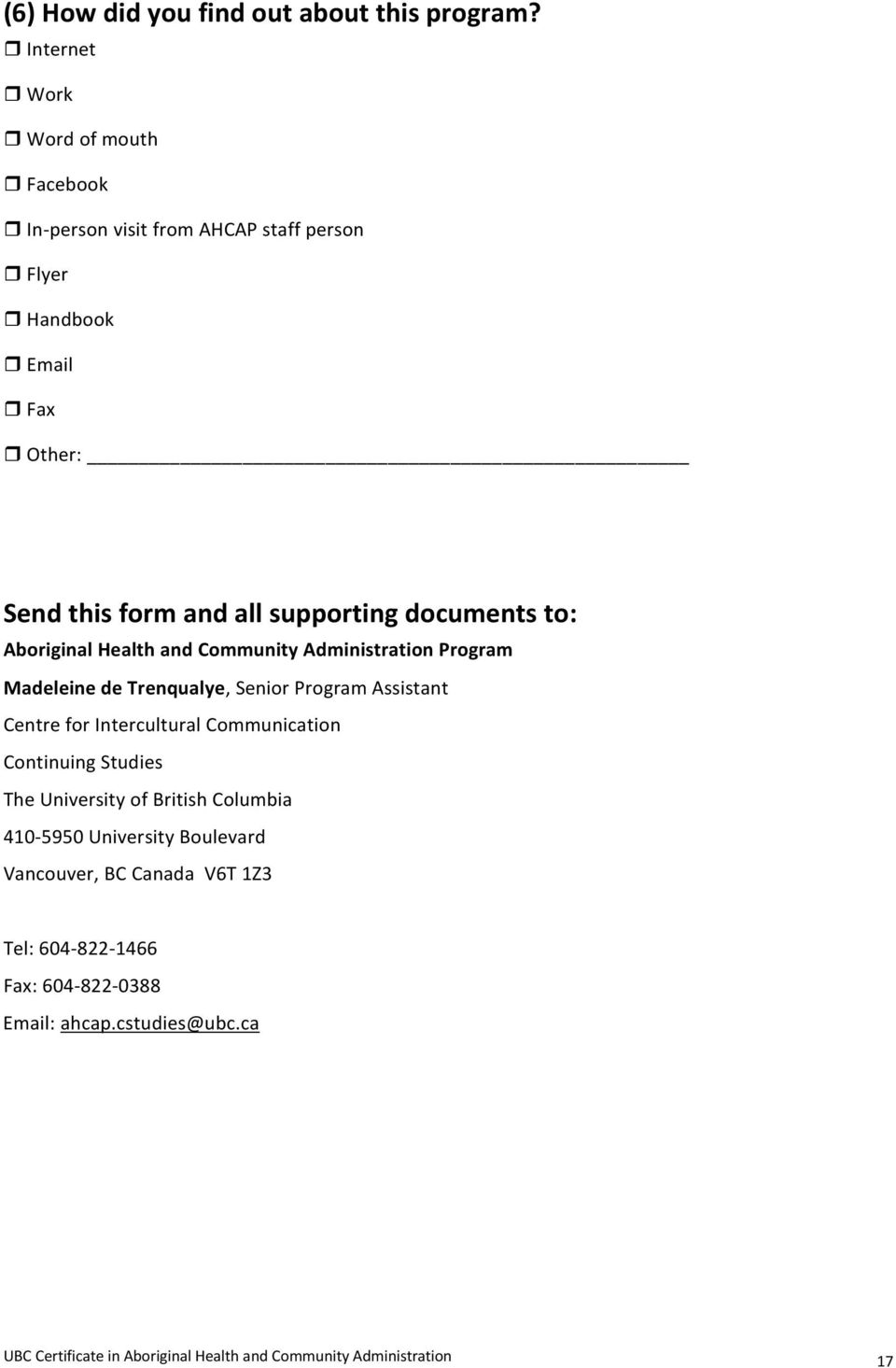 documents to: Aboriginal Health and Community Administration Program Madeleine de Trenqualye, Senior Program Assistant Centre for Intercultural