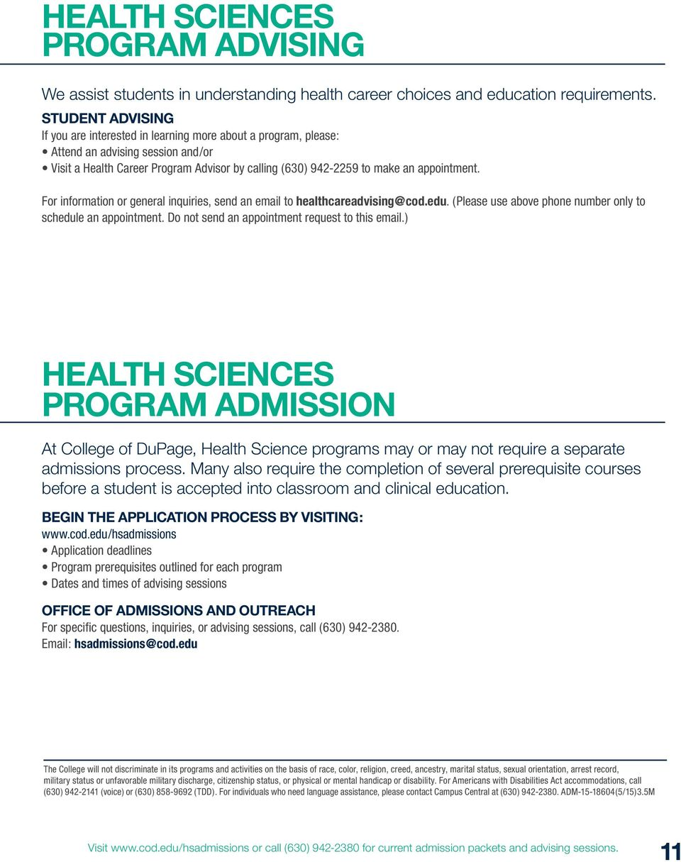 appointment. For information or general inquiries, send an email to healthcareadvising@cod.edu. (Please use above phone number only to schedule an appointment.