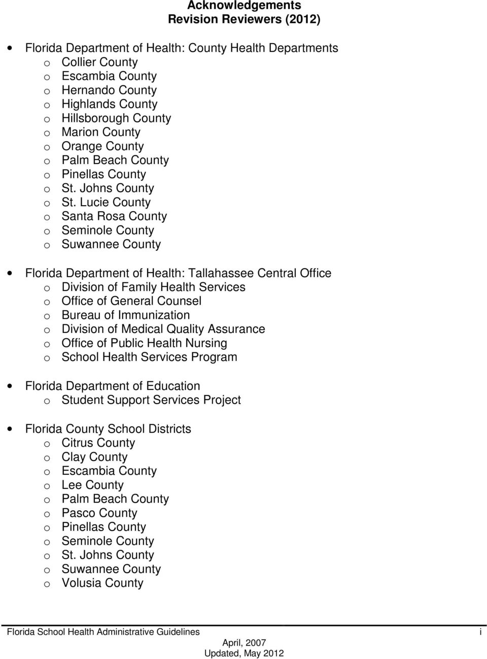 Lucie County o Santa Rosa County o Seminole County o Suwannee County Florida Department of Health: Tallahassee Central Office o Division of Family Health Services o Office of General Counsel o Bureau