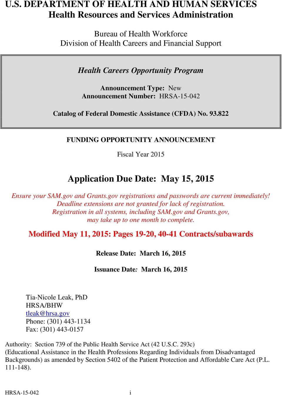 822 FUNDING OPPORTUNITY ANNOUNCEMENT Fiscal Year 2015 Application Due Date: May 15, 2015 Ensure your SAM.gov and Grants.gov registrations and passwords are current immediately!