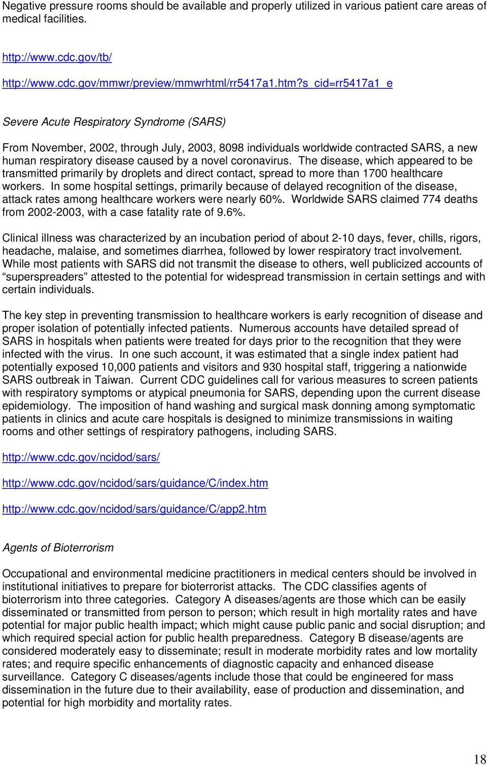s_cid=rr5417a1_e Severe Acute Respiratory Syndrome (SARS) From November, 2002, through July, 2003, 8098 individuals worldwide contracted SARS, a new human respiratory disease caused by a novel
