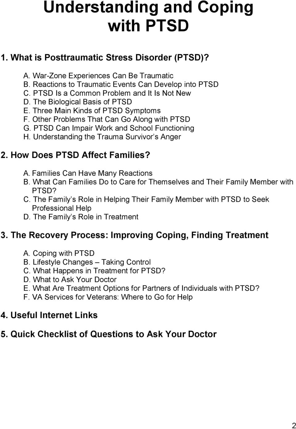 PTSD Can Impair Work and School Functioning H. Understanding the Trauma Survivor s Anger 2. How Does PTSD Affect Families? A. Families Can Have Many Reactions B.