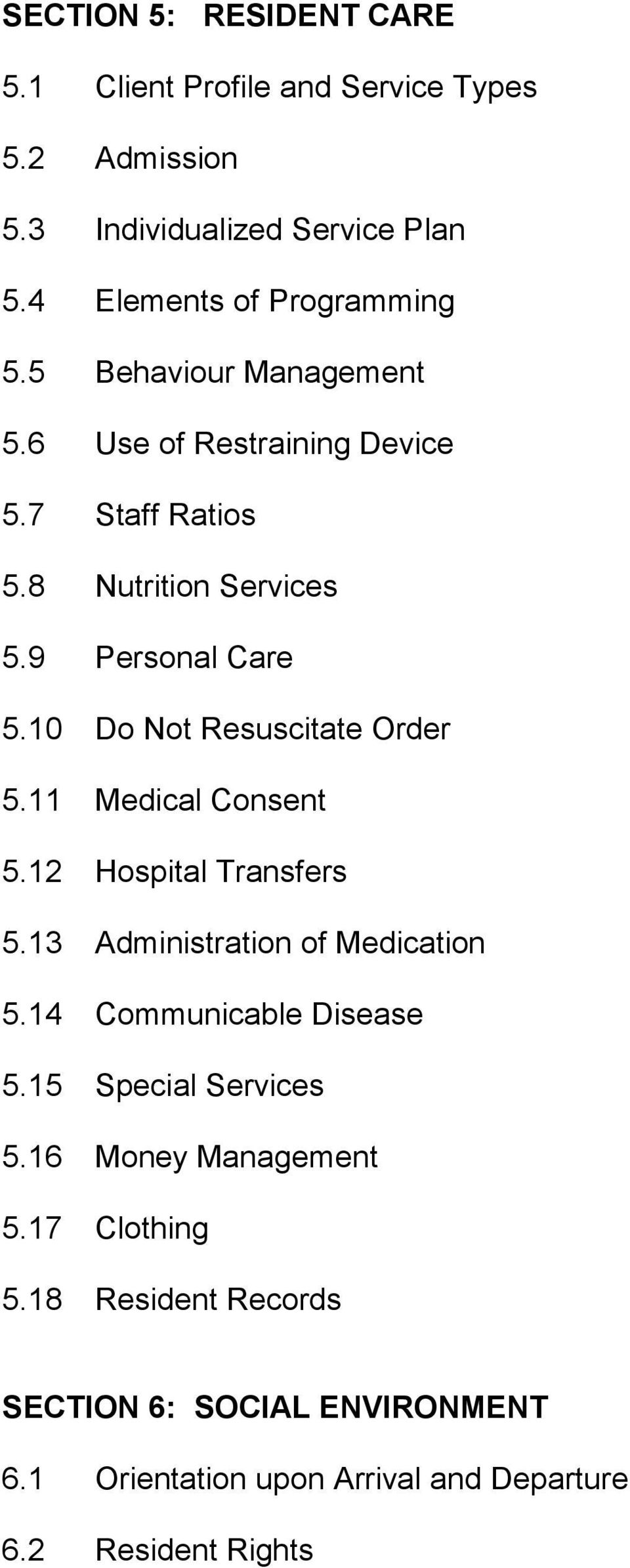 10 Do Not Resuscitate Order 5.11 Medical Consent 5.12 Hospital Transfers 5.13 Administration of Medication 5.14 Communicable Disease 5.