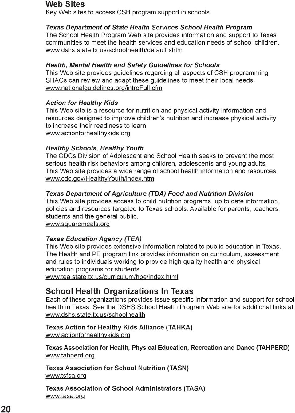 needs of school children. www.dshs.state.tx.us/schoolhealth/default.