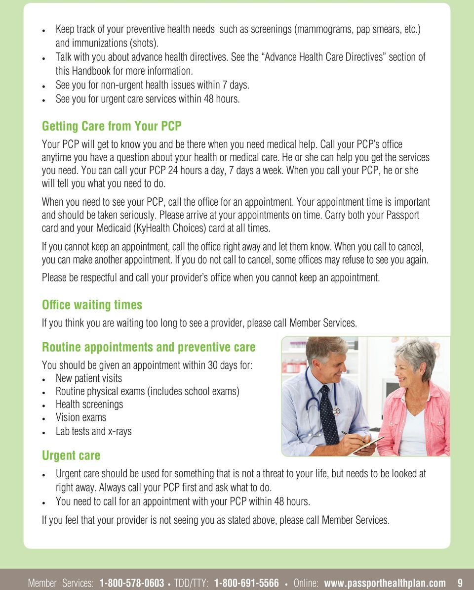 Getting Care from Your PCP Your PCP will get to know you and be there when you need medical help. Call your PCP s office anytime you have a question about your health or medical care.