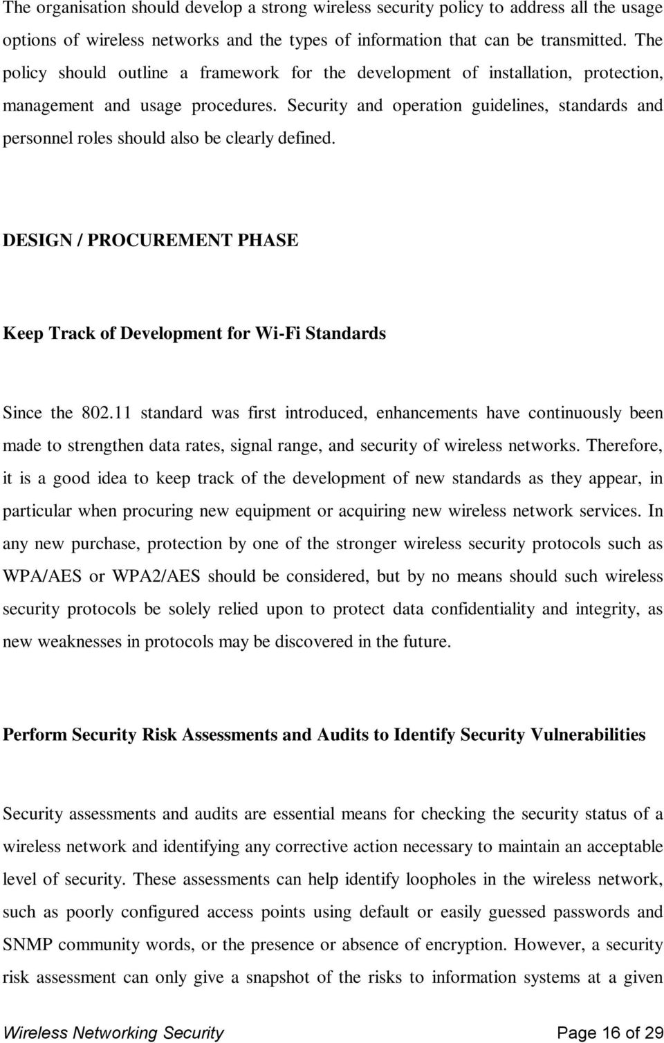 Security and operation guidelines, standards and personnel roles should also be clearly defined. DESIGN / PROCUREMENT PHASE Keep Track of Development for Wi-Fi Standards Since the 802.