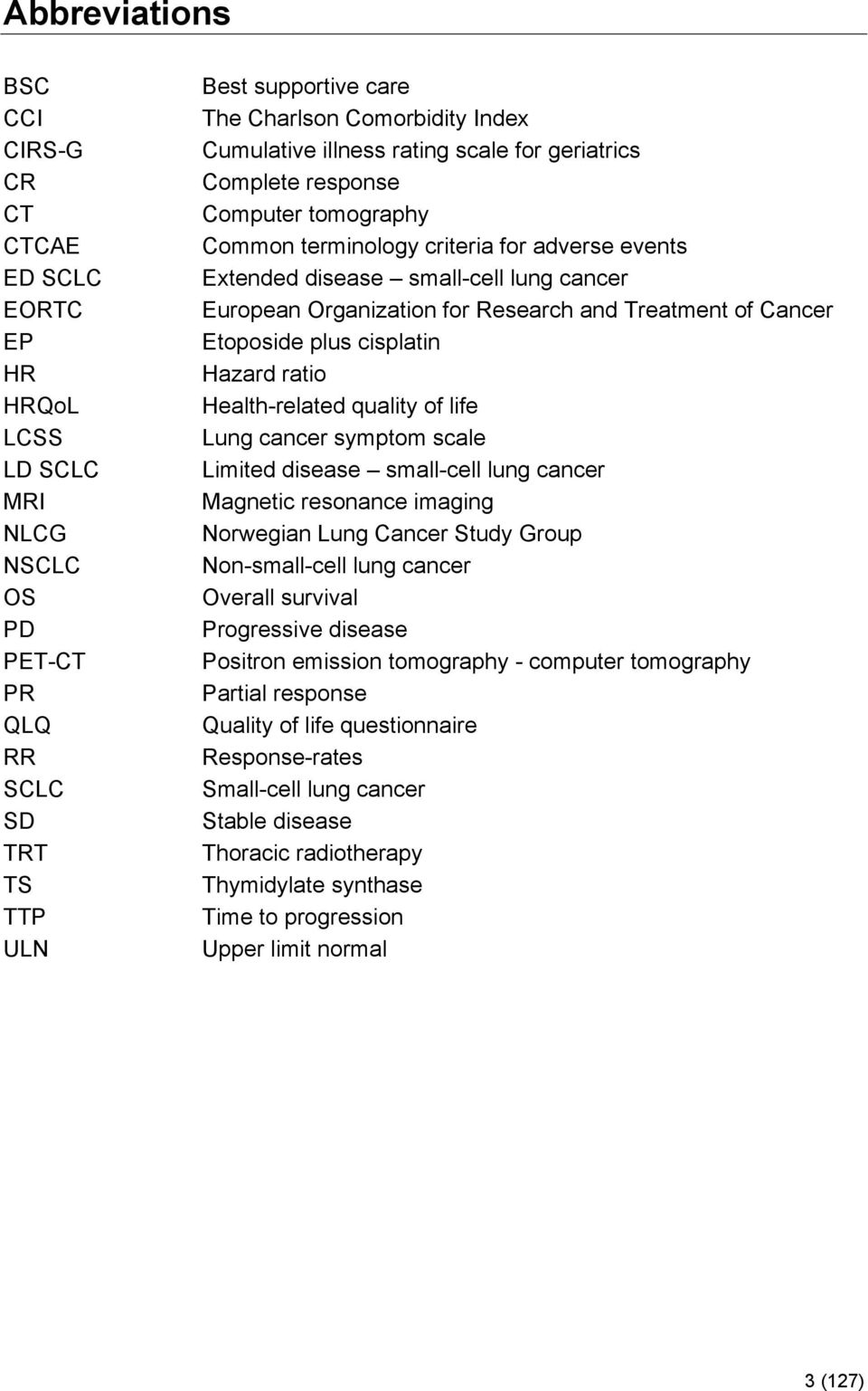 Research and Treatment of Cancer Etoposide plus cisplatin Hazard ratio Health-related quality of life Lung cancer symptom scale Limited disease small-cell lung cancer Magnetic resonance imaging