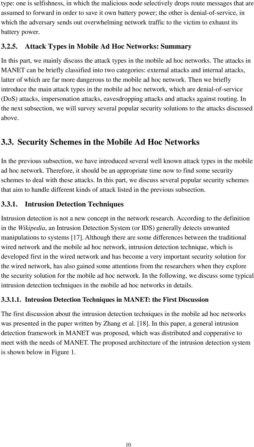 Attack Types in Mobile Ad Hoc Networks: Summary In this part, we mainly discuss the attack types in the mobile ad hoc networks.