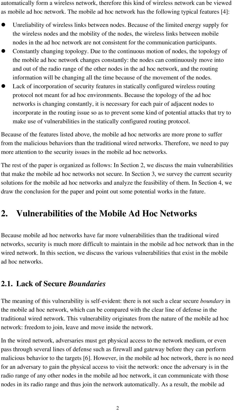 Because of the limited energy supply for the wireless nodes and the mobility of the nodes, the wireless links between mobile nodes in the ad hoc network are not consistent for the communication