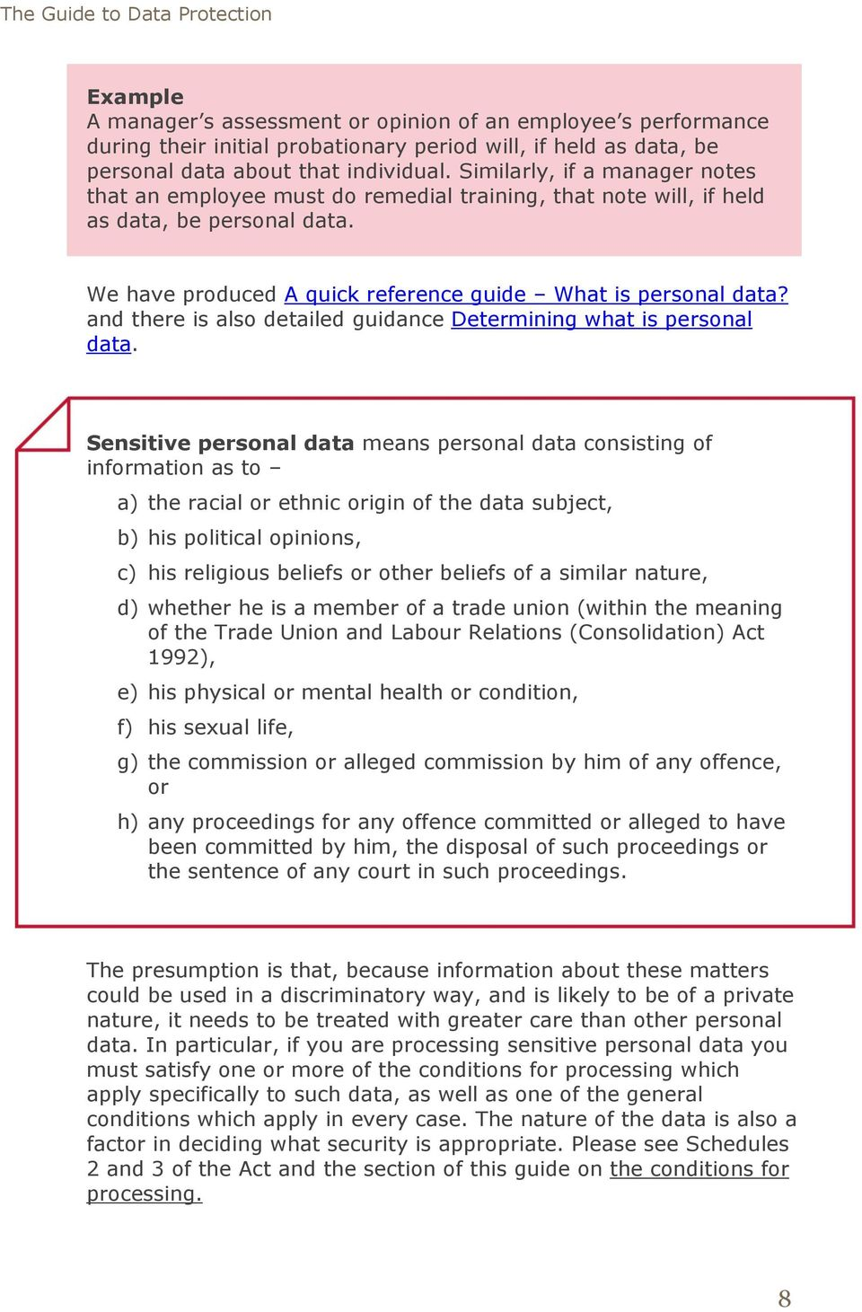 and there is also detailed guidance Determining what is personal data.